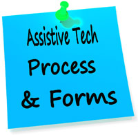 Assitive Tech Process and Forms