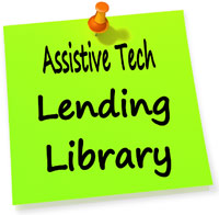 Assitive Tech  Lending Libaray